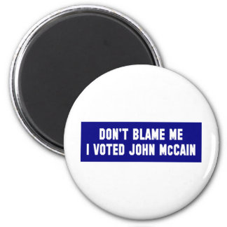 Don't Blame Me I Voted McCain Magnets