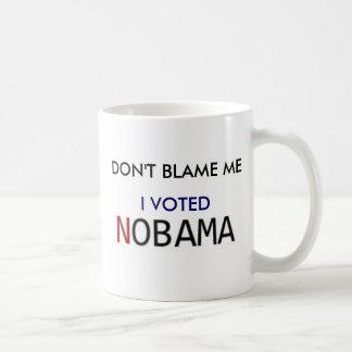 Don't Blame Me - I voted NOBama Basic White Mug