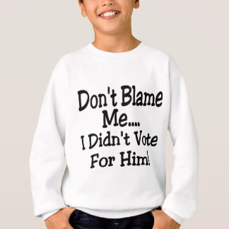 don't blame me sweatshirt