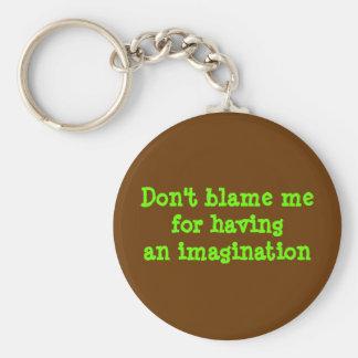 Don't blame mefor havingan imagination basic round button key ring