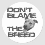 Don't Blame the Breed Round Sticker