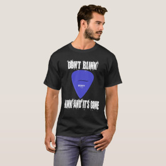 Don't Blink, Blink and it's Gone T-Shirt