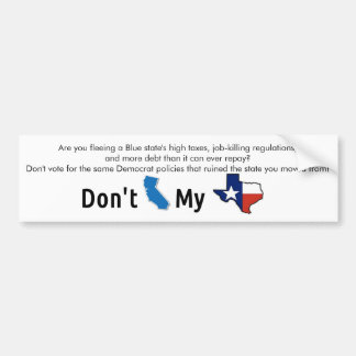 """Don't Blue State My Texas"" Bumper Sticker"