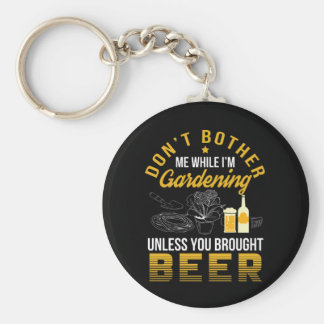 Dont Bother Garden Unless Brought Beer Key Ring
