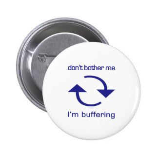 Don't Bother Me - I'm Buffering (blue text) 6 Cm Round Badge