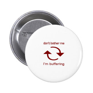 Don't Bother Me - I'm Buffering (red text) 6 Cm Round Badge