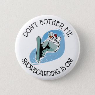Don't Bother Me, Snowboarding is on Humor Button
