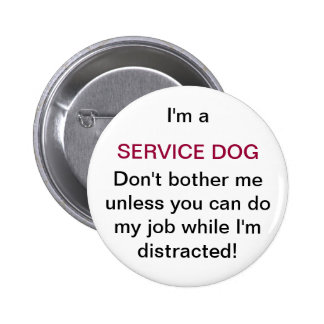 Don't bother my service dog button