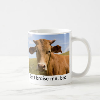 Don't braise me, bro! basic white mug