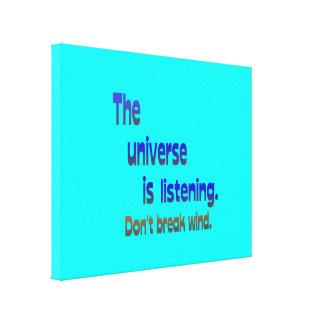 Don't Break Wind - Universe is Listening Gallery Wrap Canvas