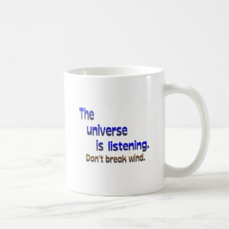 Don't Break Wind - Universe is Listening Classic White Coffee Mug