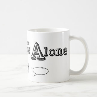 Don't Brew Alone Coffee Mug