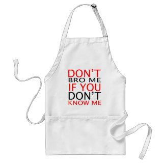 don't bro me standard apron