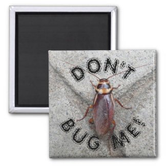 Don't Bug Me Cockroach Photo Magnet