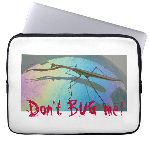 Don't BUG me! Computer Sleeve