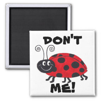 Don't Bug Me - Magnet