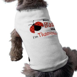 Don't Bug Me pets Shirt