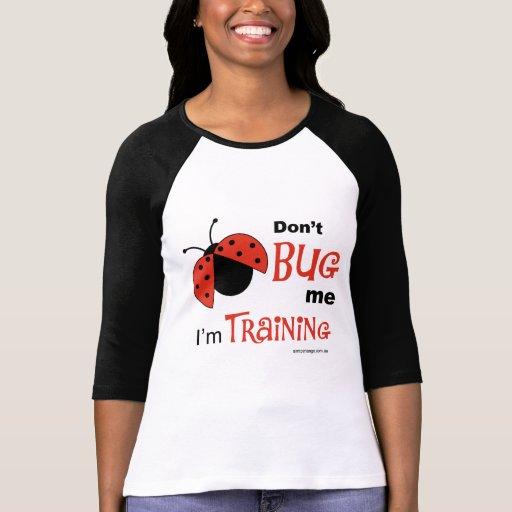 Don't Bug Me raglan shirt Shirt