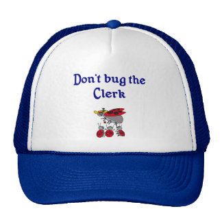 Don't bug the clerk Hat