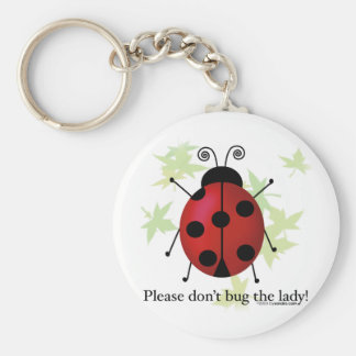 Don't bug the Lady Keychain