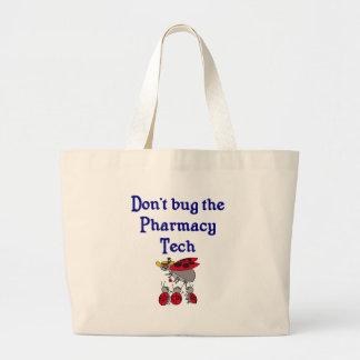 Don't bug the Pharmacy Tech Tote Bag
