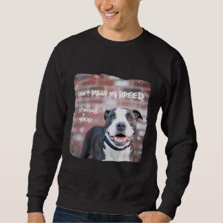 """Don't Bully My Breed"" Pit Bull Mens Sweatshirt"