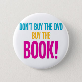 Don't Buy The DVD, Buy The Book 6 Cm Round Badge
