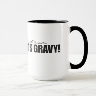 Don't call it sauce, IT'S GRAVY! Mug