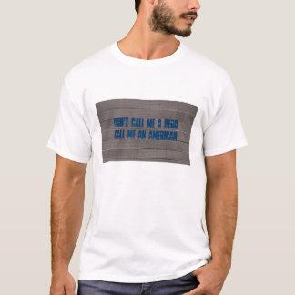 Don't call me a Hero, call me an American, on gray T-Shirt