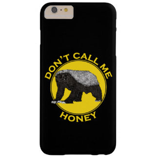 Don't Call Me Honey, Honey Badger Feminist Art Barely There iPhone 6 Plus Case