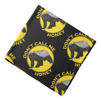 Don't Call Me Honey, Honey Badger Feminist Slogan Bandana