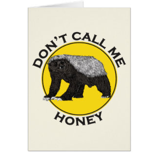 Don't Call Me Honey, Honey Badger Feminist Slogan Card