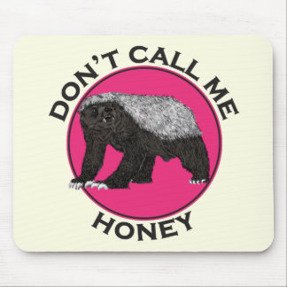 Don't Call Me Honey Honey Badger Pink Feminist Art Mouse Pad