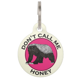 Don't Call Me Honey Honey Badger Pink Feminist Art Pet Name Tag
