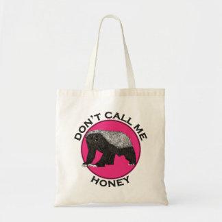 Don't Call Me Honey Honey Badger Pink Feminist Art Tote Bag