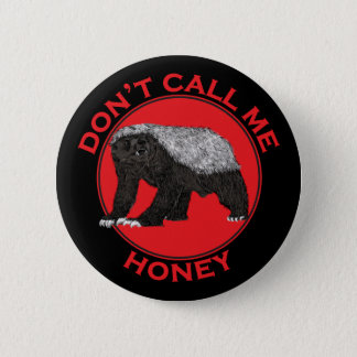 Don't Call Me Honey, Honey Badger Red Feminist Art 6 Cm Round Badge