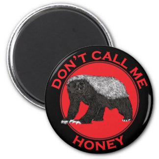 Don't Call Me Honey, Honey Badger Red Feminist Art Magnet