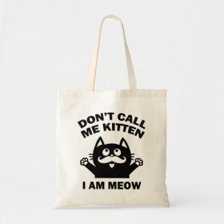 don't call me kitten i am meow tote bag