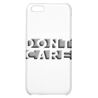 Don't Care iPhone 5C Covers