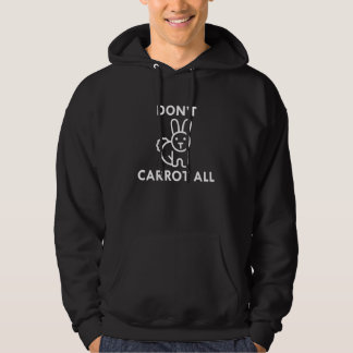 Don't Carrot All Hoodie