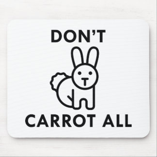 Don't Carrot All Mouse Pad