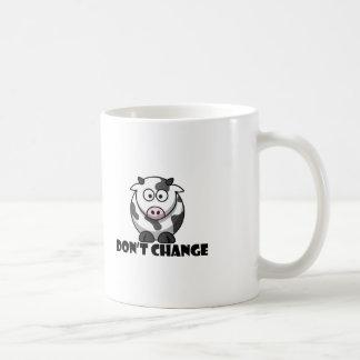 Don't change mug