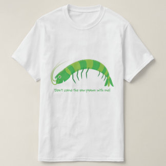 'Don't come the raw prawn with me!' Tshirt