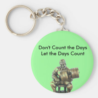 Don't Count the Days Basic Round Button Key Ring