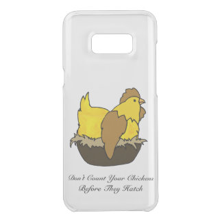 Don't Count Your Chickens Before They Hatch Uncommon Samsung Galaxy S8 Plus Case