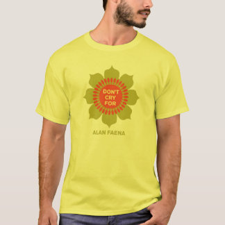 Don't Cry For Alan Faena T-Shirt
