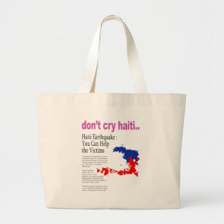 Don't Cry Haiti, Help Haiti Large Tote Bag