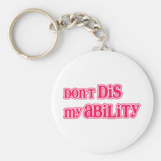 """""""Don't DIS my Ability"""" in Hot Pink Key Ring"""