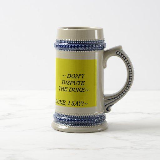 DON'T DISPUTE THE DUKE COFFEE MUGS