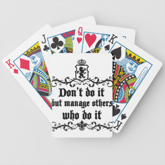 DonT do It But Manage Others Who Do It Bicycle Playing Cards